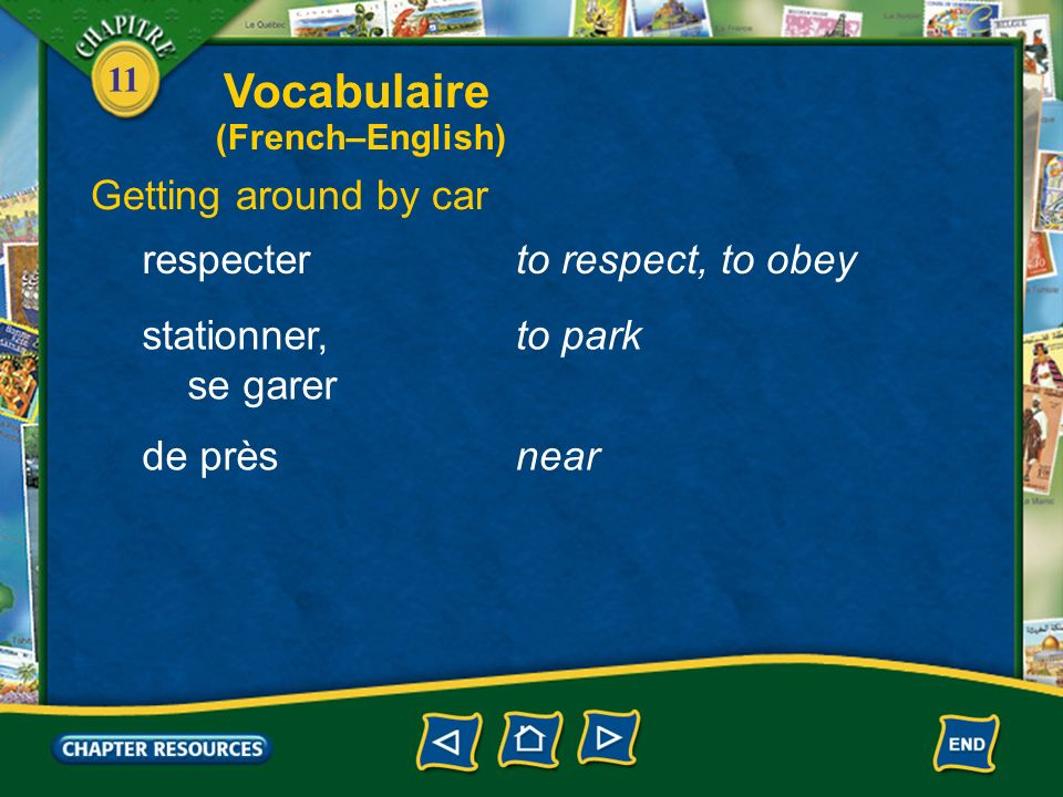 Vocabulaire Getting around by car respecter to respect, to obey