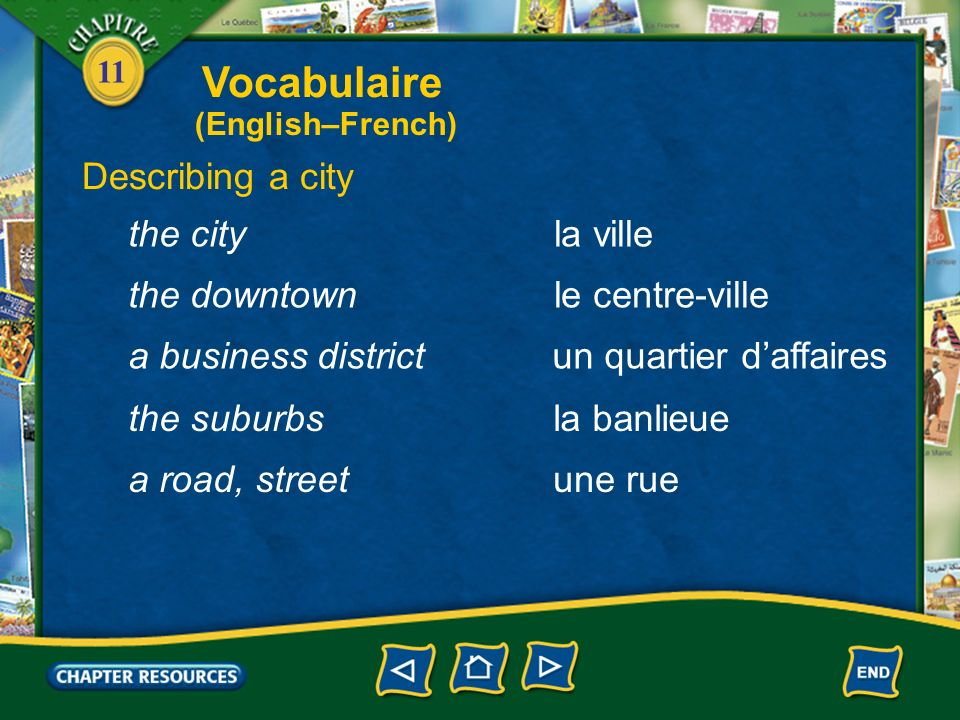 Vocabulaire Describing a city the city la ville the downtown