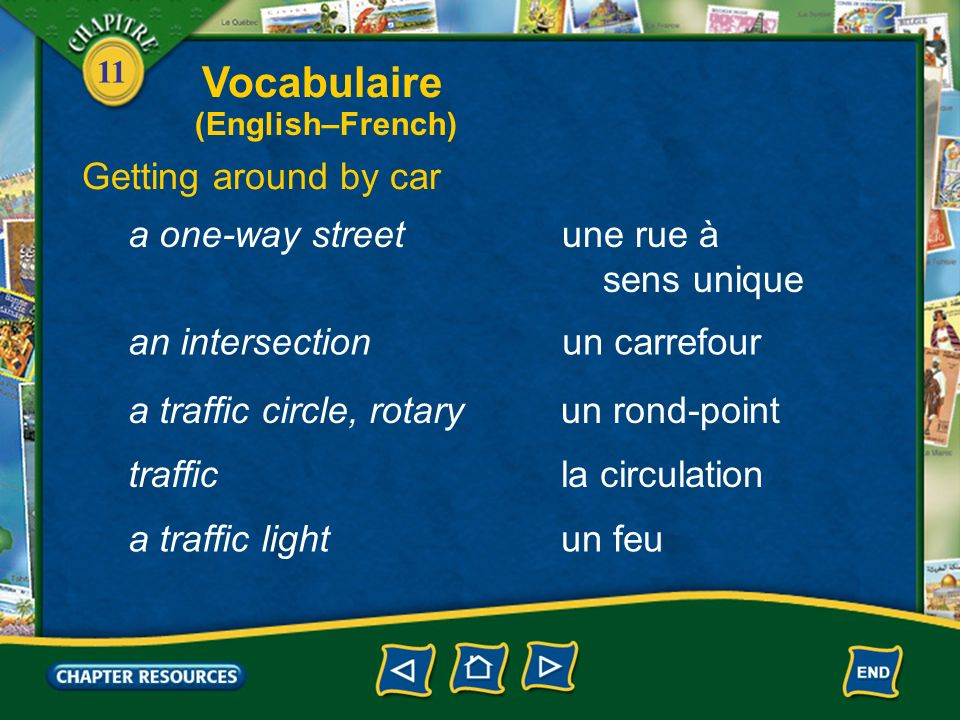 Vocabulaire Getting around by car a one-way street une rue à