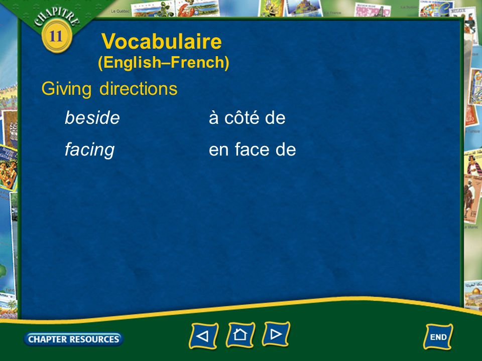 Vocabulaire Giving directions beside à côté de facing en face de