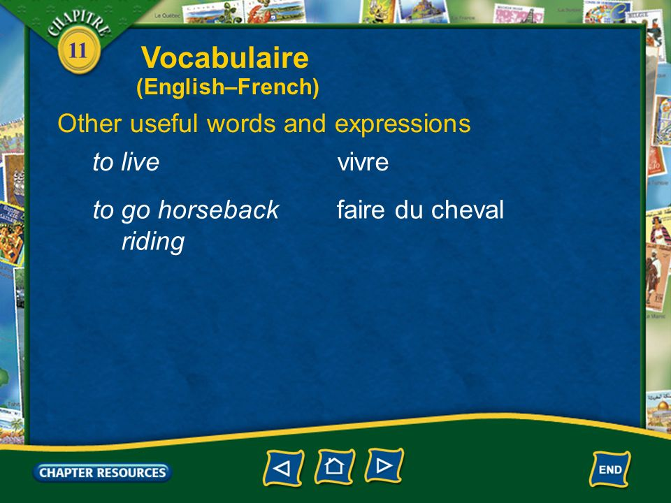 Vocabulaire Other useful words and expressions to live vivre