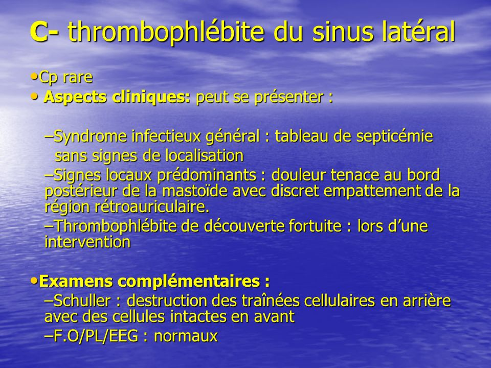C- thrombophlébite du sinus latéral