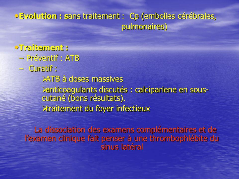 Evolution : sans traitement : Cp (embolies cérébrales,