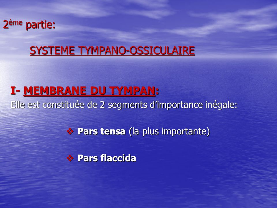 2ème partie: SYSTEME TYMPANO-OSSICULAIRE
