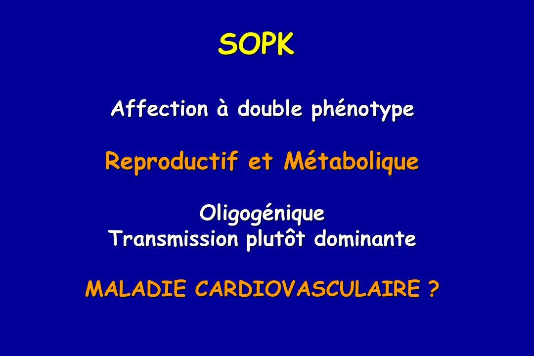 SOPK Reproductif et Métabolique Affection à double phénotype