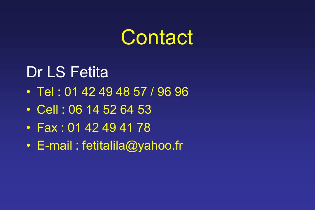 Contact Dr LS Fetita Tel : 01 42 49 48 57 / 96 96