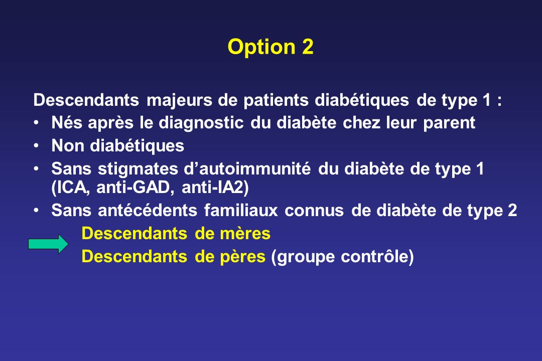 Option 2 Descendants majeurs de patients diabétiques de type 1 :