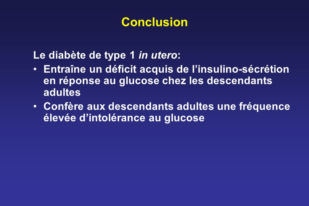 Conclusion Le diabète de type 1 in utero: