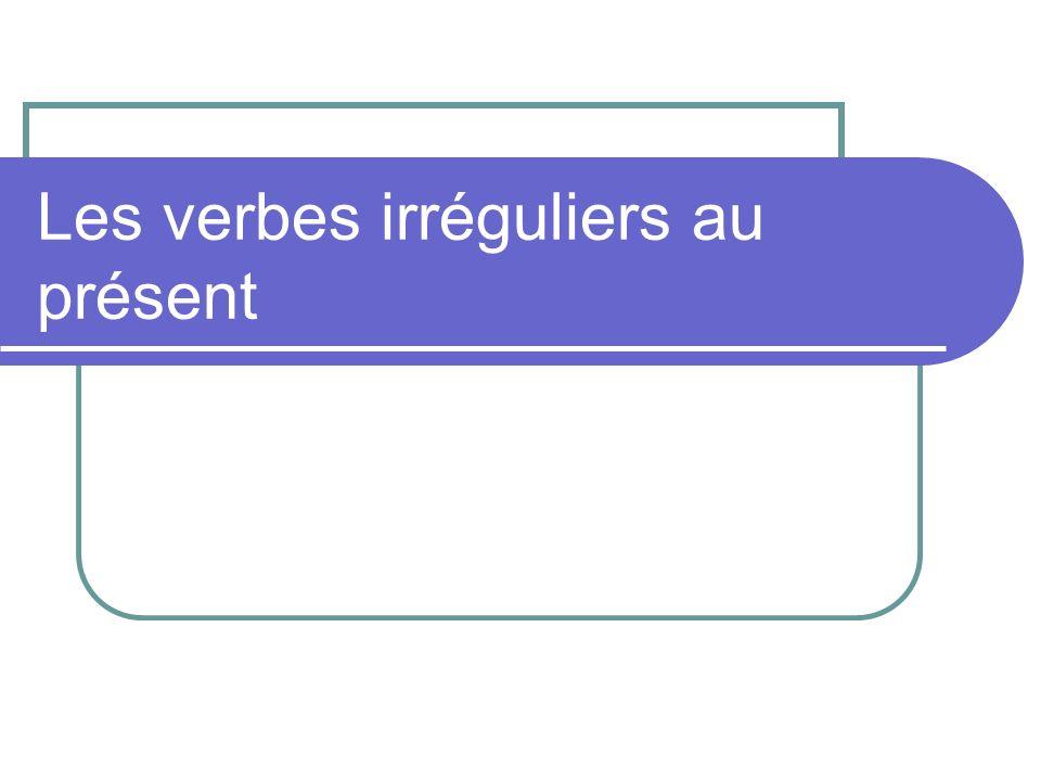Les verbes irréguliers au présent