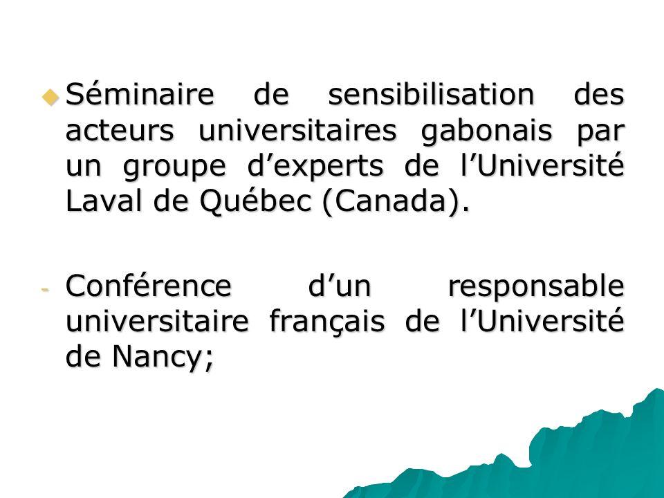 Séminaire de sensibilisation des acteurs universitaires gabonais par un groupe d'experts de l'Université Laval de Québec (Canada).