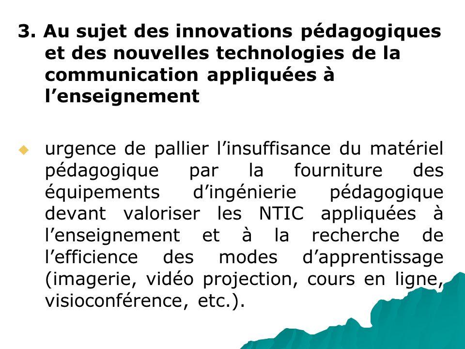 3. Au sujet des innovations pédagogiques et des nouvelles technologies de la communication appliquées à l'enseignement