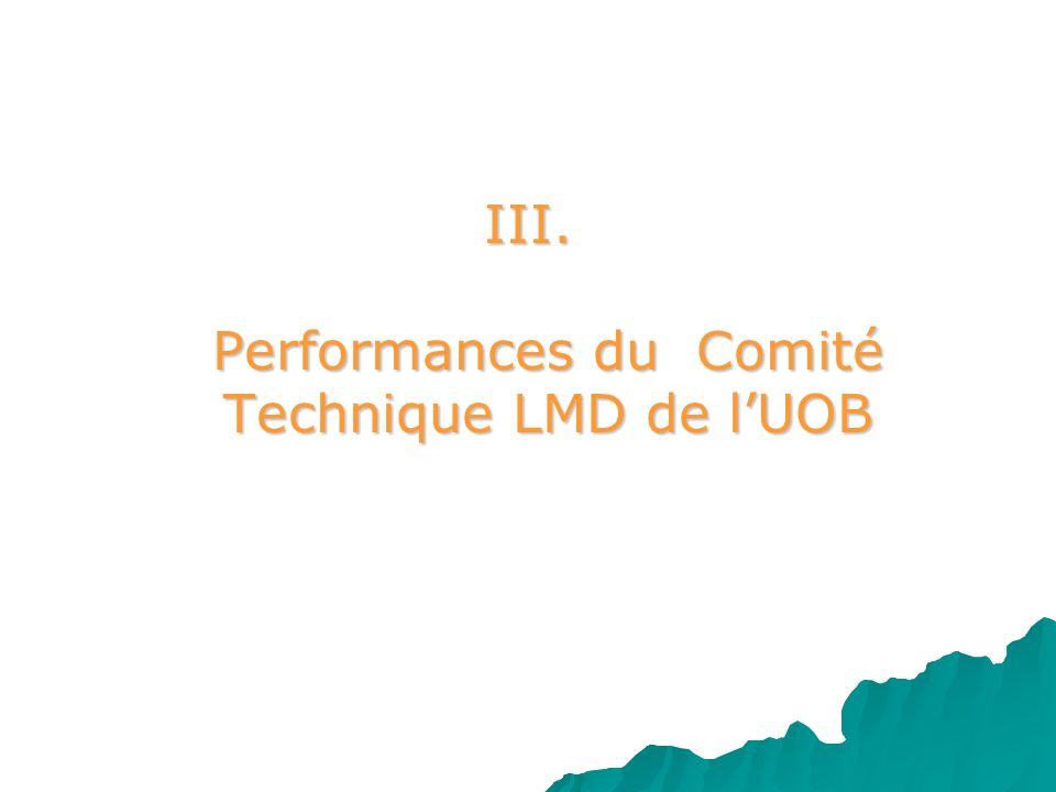 III. Performances du Comité Technique LMD de l'UOB