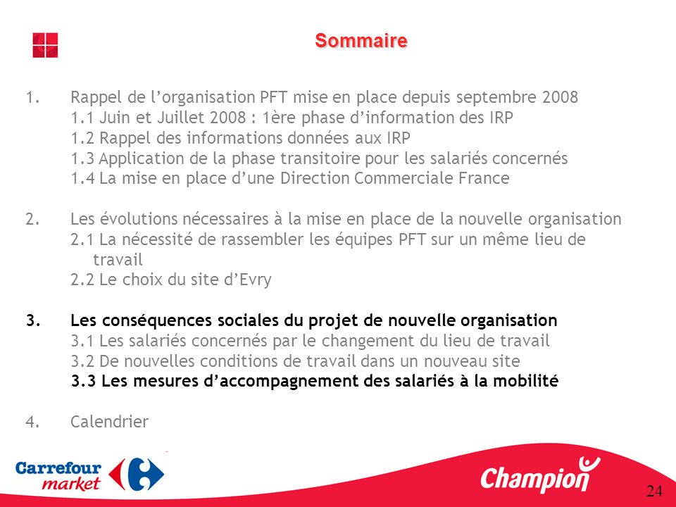 SommaireRappel de l'organisation PFT mise en place depuis septembre 2008. 1.1 Juin et Juillet 2008 : 1ère phase d'information des IRP.