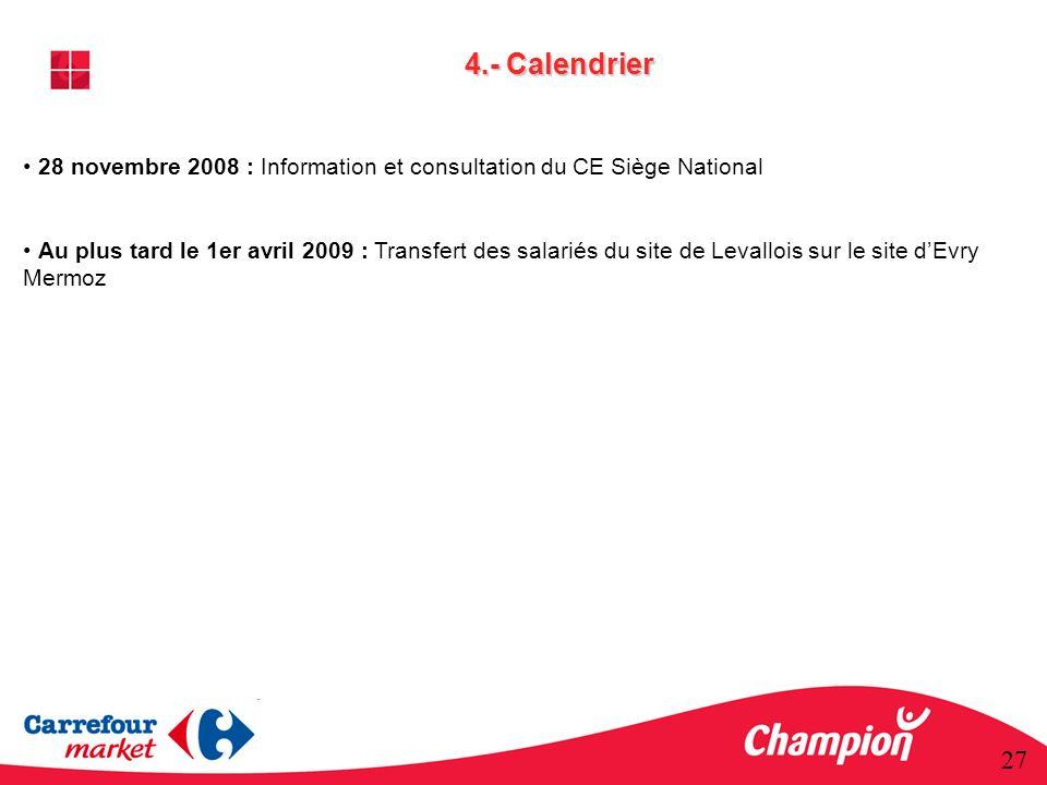4.- Calendrier 28 novembre 2008 : Information et consultation du CE Siège National.