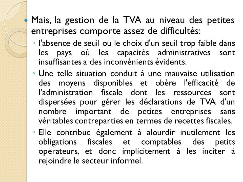 Mais, la gestion de la TVA au niveau des petites entreprises comporte assez de difficultés: