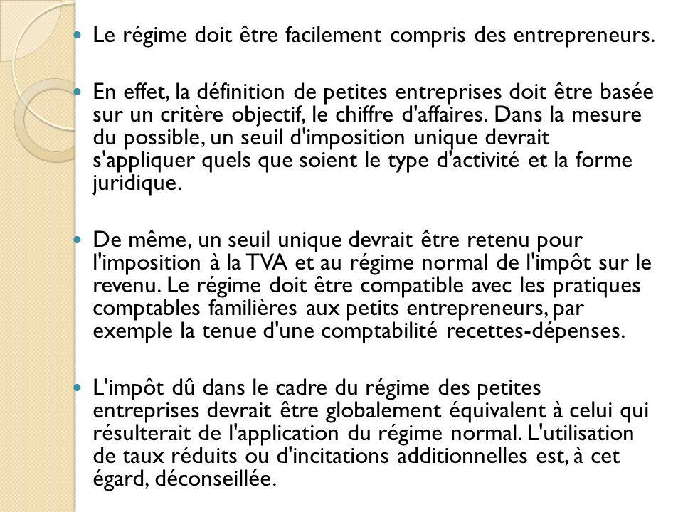 Le régime doit être facilement compris des entrepreneurs.
