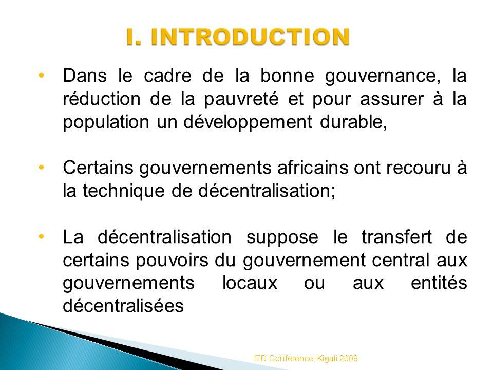 I. INTRODUCTION Dans le cadre de la bonne gouvernance, la réduction de la pauvreté et pour assurer à la population un développement durable,