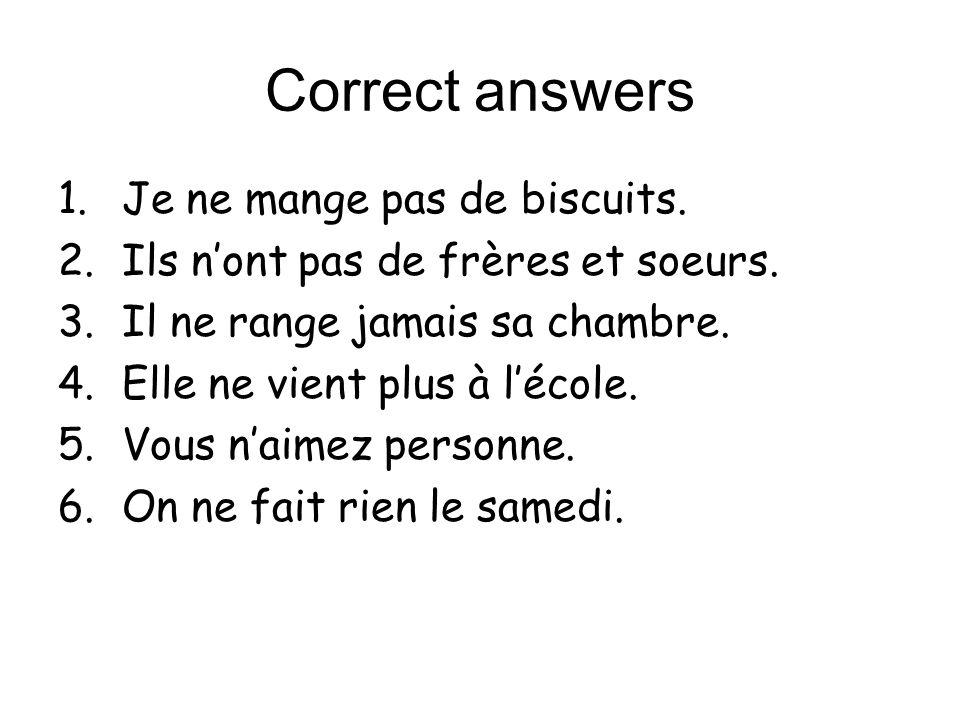 Correct answers Je ne mange pas de biscuits.