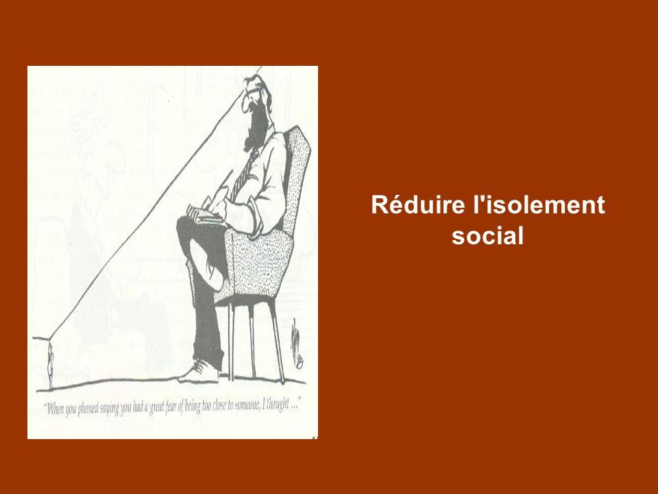 Réduire l isolement social