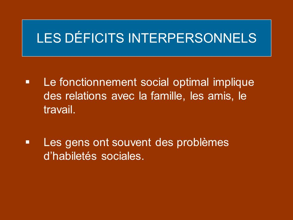 LES DÉFICITS INTERPERSONNELS