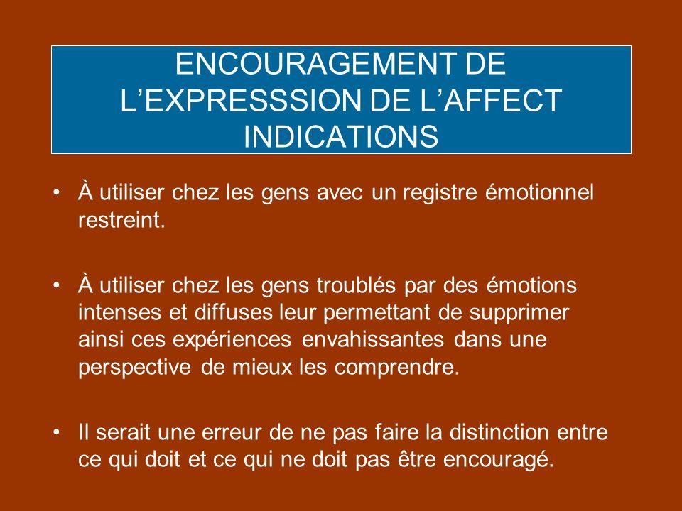 ENCOURAGEMENT DE L'EXPRESSSION DE L'AFFECT INDICATIONS