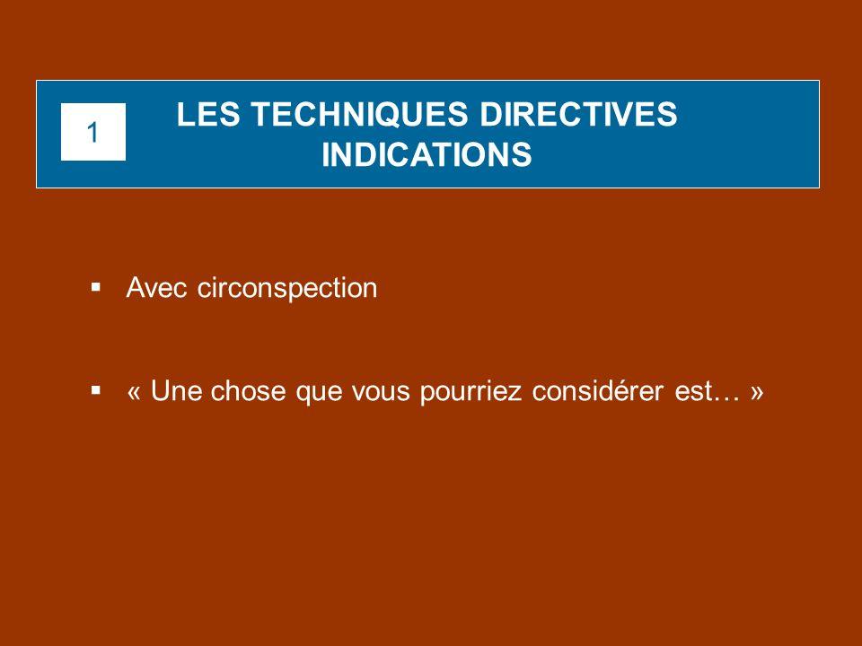 LES TECHNIQUES DIRECTIVES
