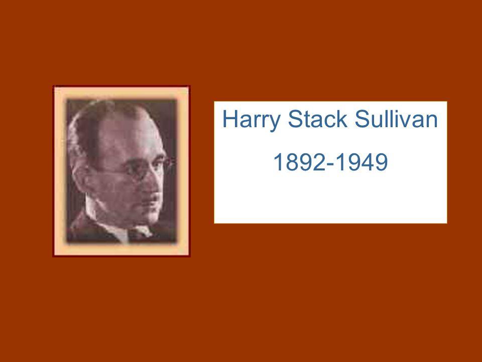 Harry Stack Sullivan 1892-1949