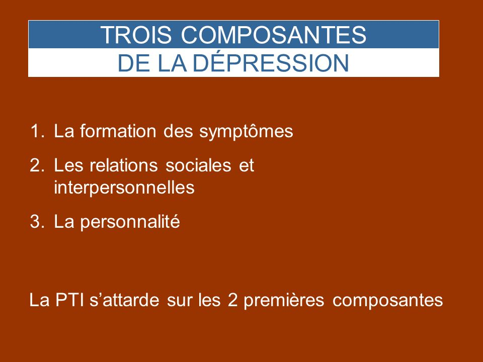 TROIS COMPOSANTES DE LA DÉPRESSION La formation des symptômes