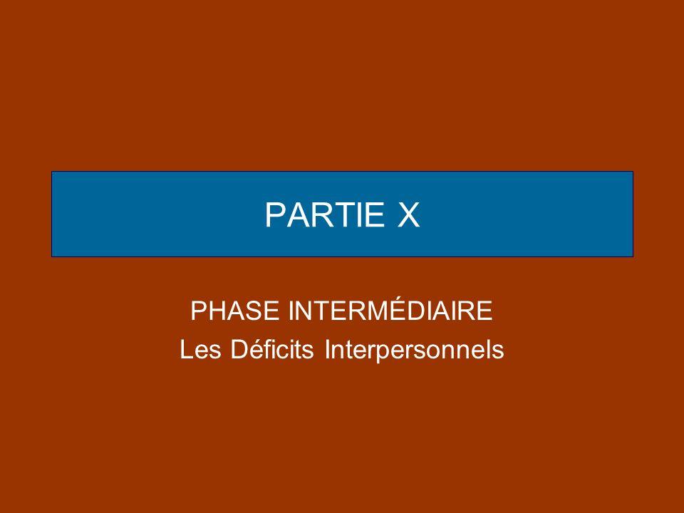 PHASE INTERMÉDIAIRE Les Déficits Interpersonnels