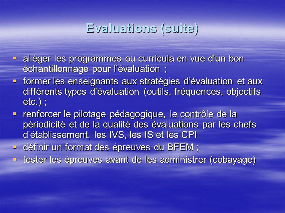 Evaluations (suite) alléger les programmes ou curricula en vue d'un bon échantillonnage pour l'évaluation ;