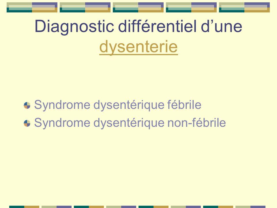 Diagnostic différentiel d'une dysenterie
