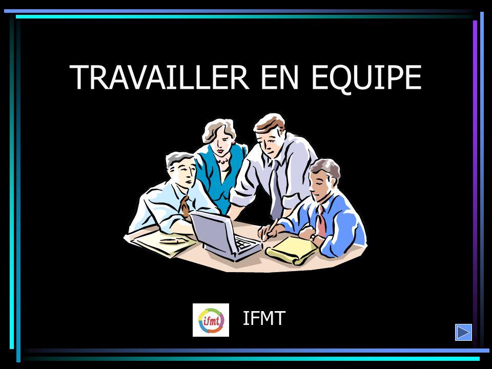 TRAVAILLER EN EQUIPE IFMT