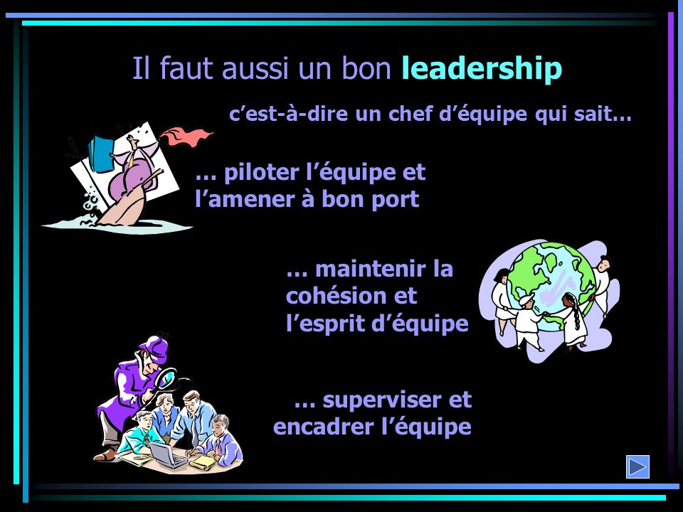 Il faut aussi un bon leadership