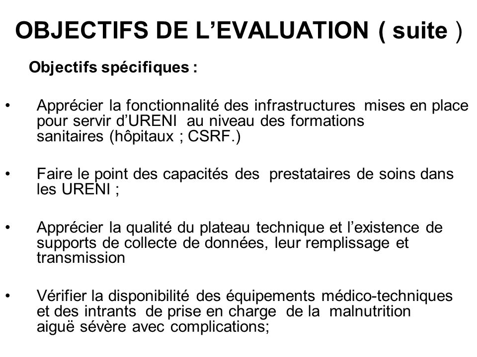 OBJECTIFS DE L'EVALUATION ( suite )