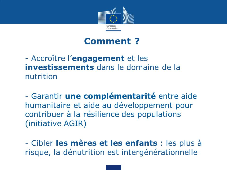 Comment - Accroître l'engagement et les investissements dans le domaine de la nutrition.