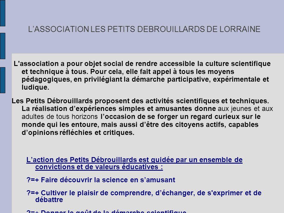 L'ASSOCIATION LES PETITS DEBROUILLARDS DE LORRAINE