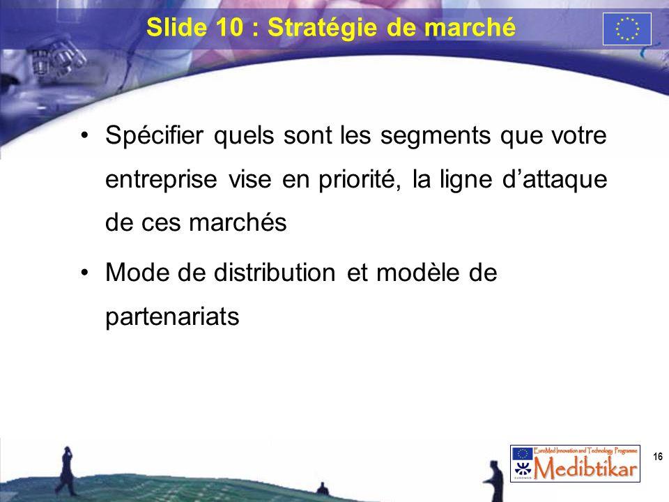 Slide 10 : Stratégie de marché