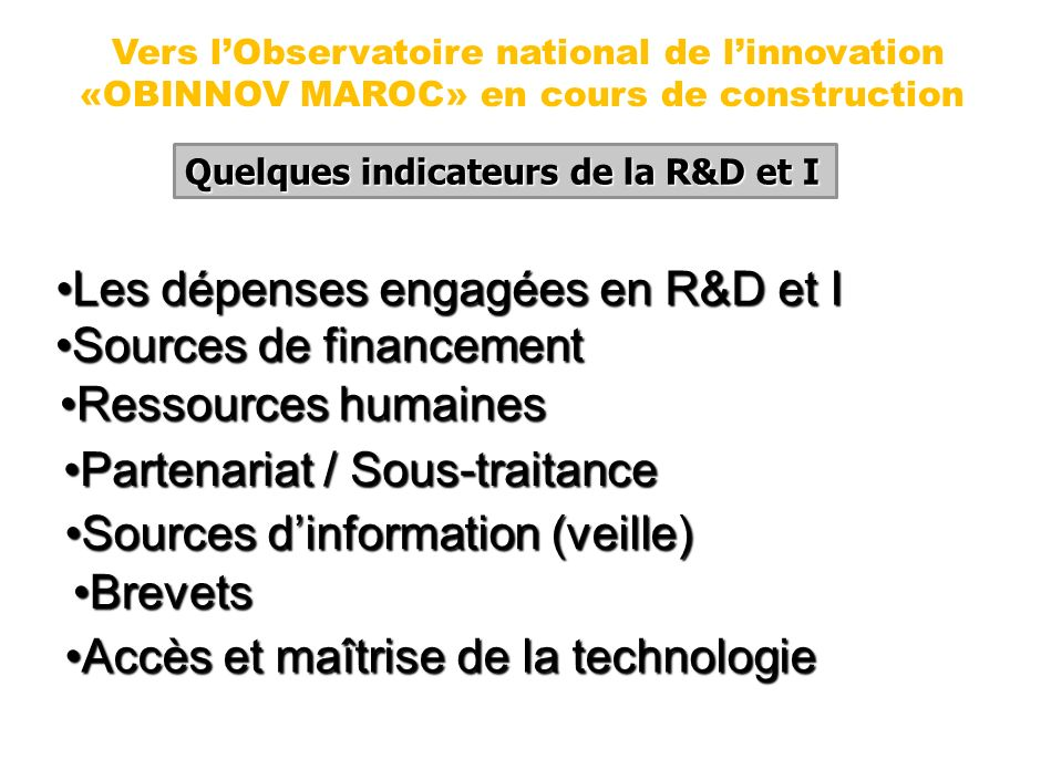 Les dépenses engagées en R&D et I Sources de financement