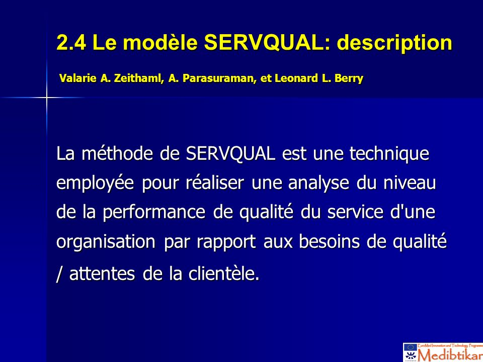 2. 4 Le modèle SERVQUAL: description Valarie A. Zeithaml, A