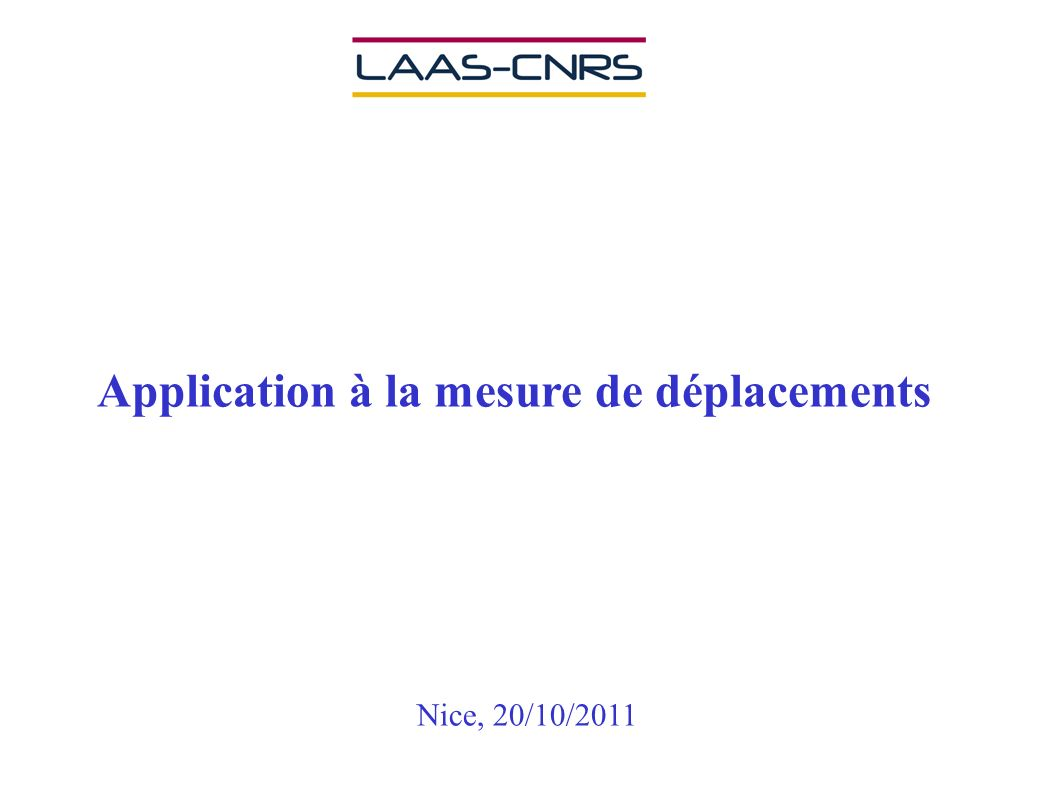 Application à la mesure de déplacements