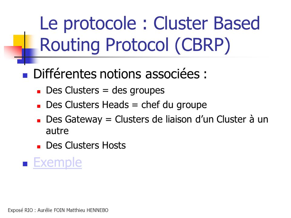 Le protocole : Cluster Based Routing Protocol (CBRP)
