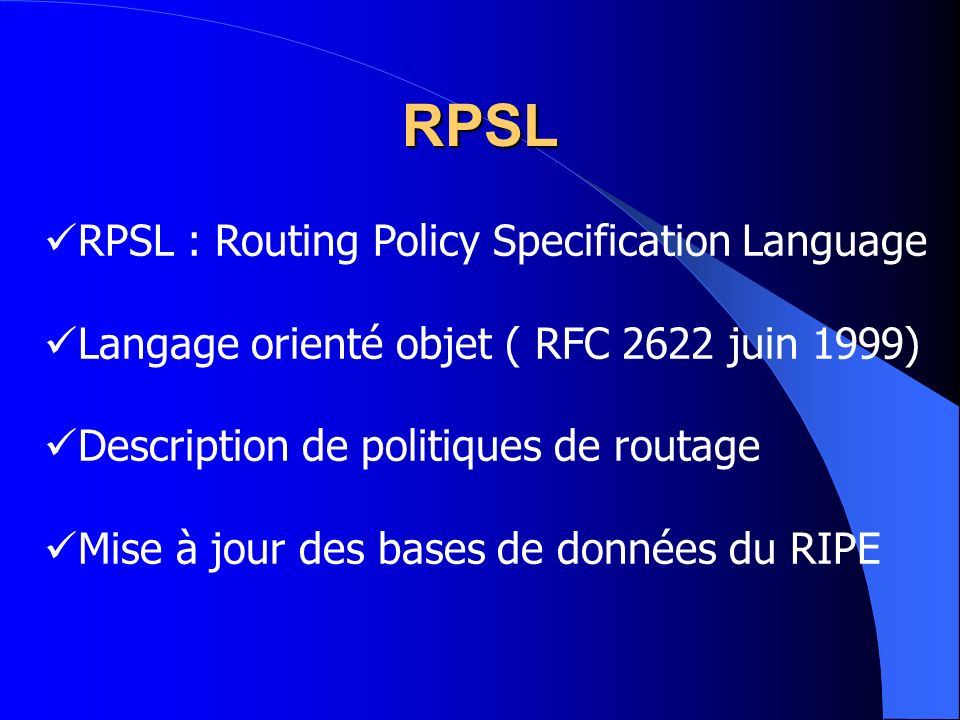 RPSL RPSL : Routing Policy Specification Language