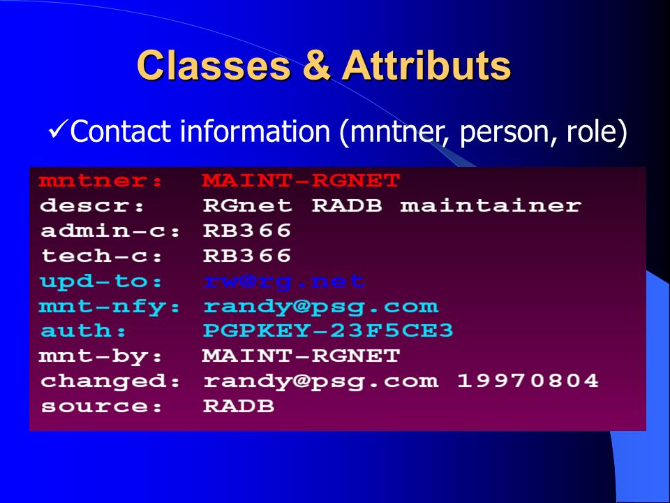 Classes & Attributs Contact information (mntner, person, role)