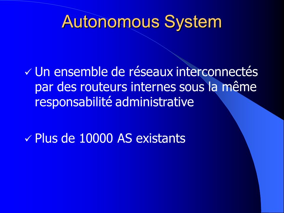 Autonomous System Autonomous System