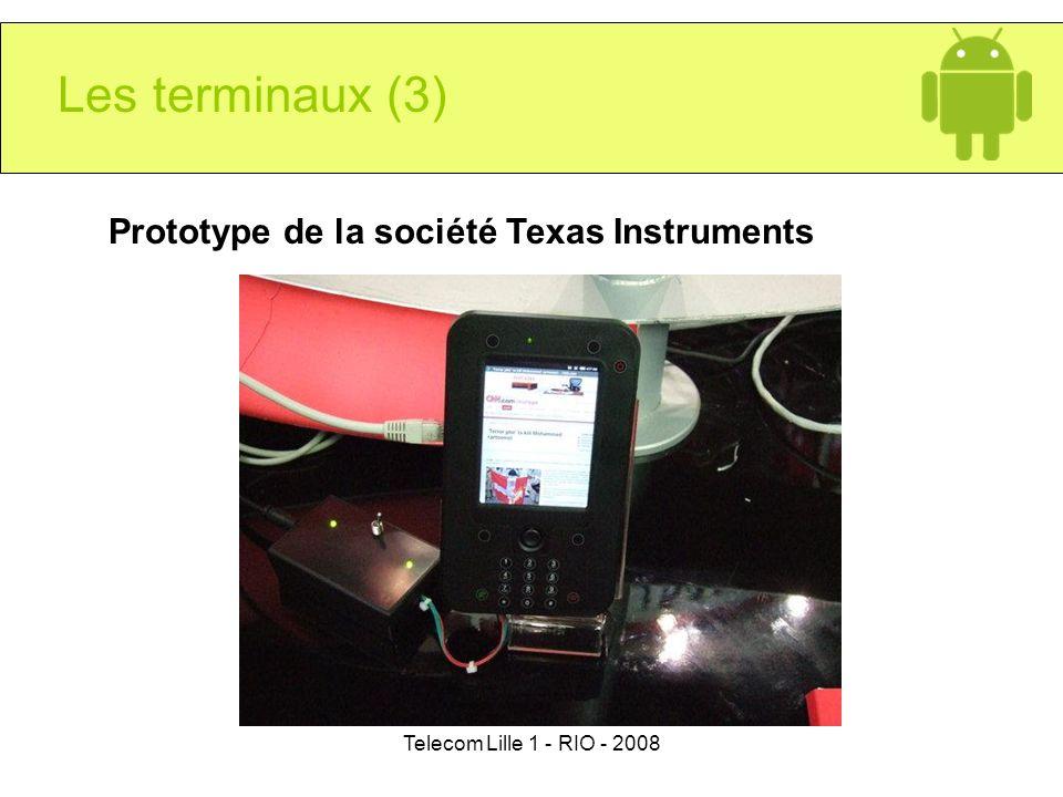 Les terminaux (3) Prototype de la société Texas Instruments