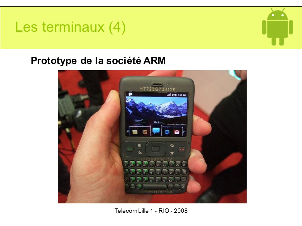 Les terminaux (4) Prototype de la société ARM
