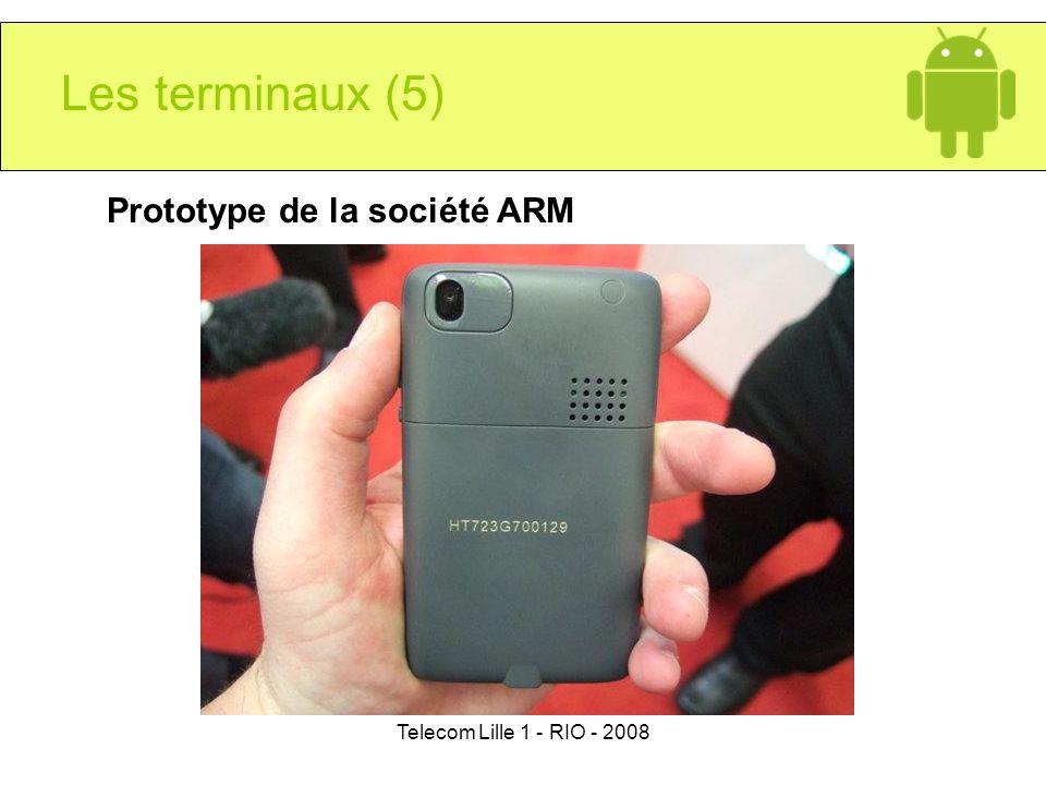 Les terminaux (5) Prototype de la société ARM