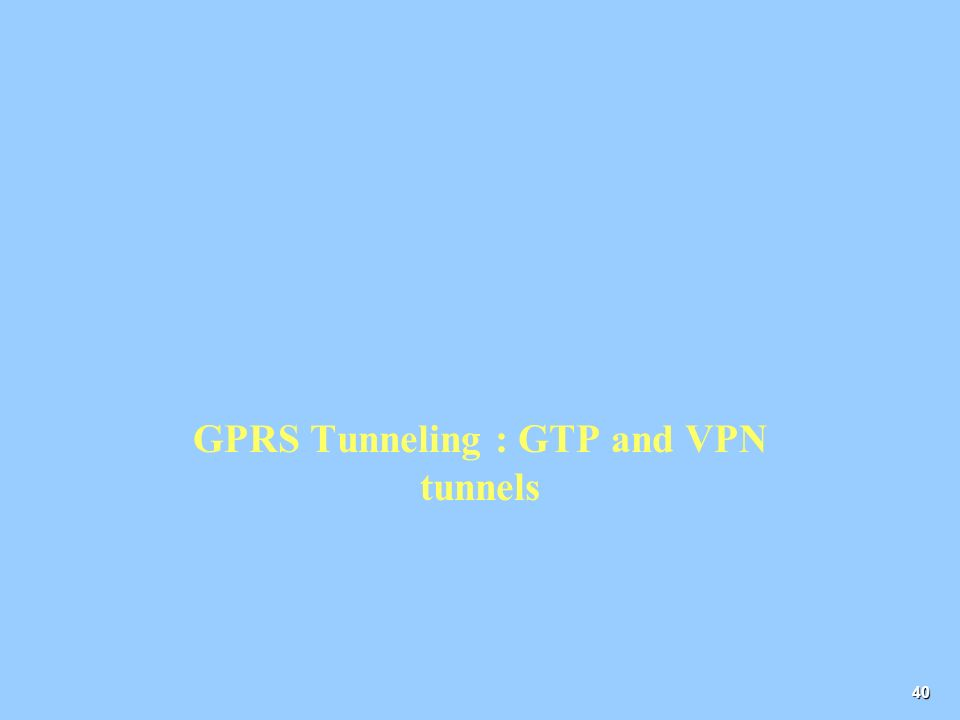 GPRS Tunneling : GTP and VPN tunnels