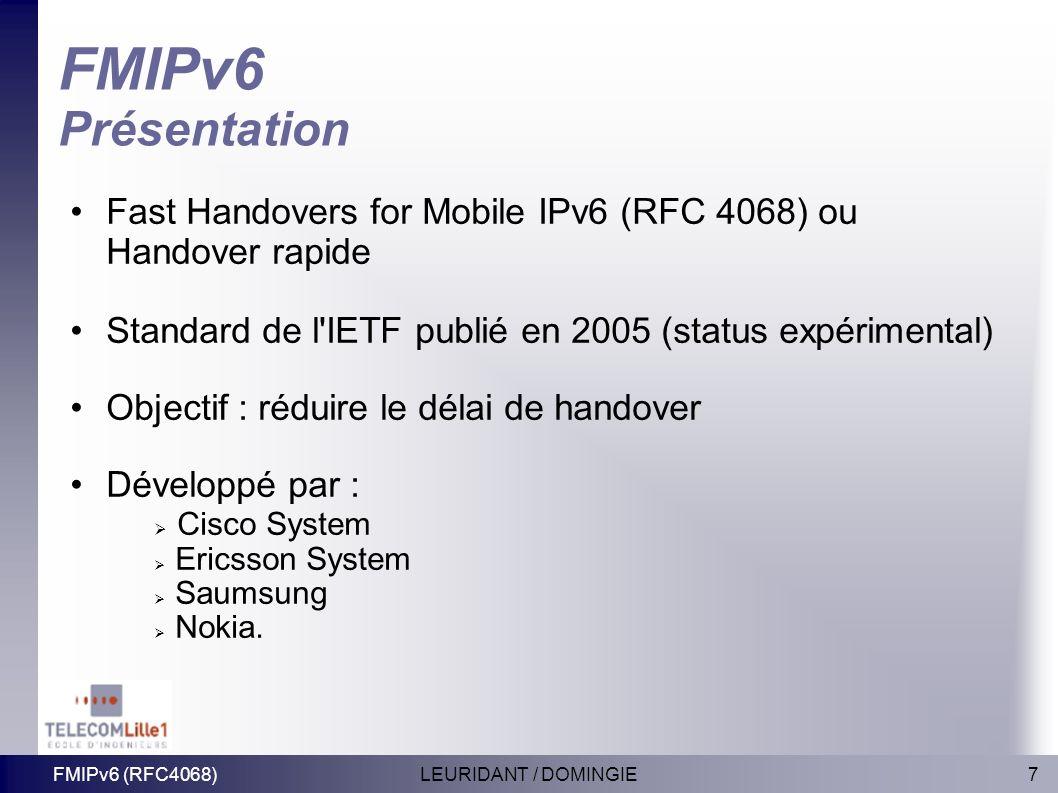 FMIPv6 Présentation Fast Handovers for Mobile IPv6 (RFC 4068) ou Handover rapide. Standard de l IETF publié en 2005 (status expérimental)