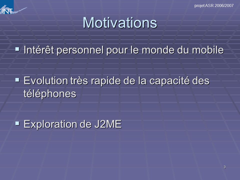 Motivations Intérêt personnel pour le monde du mobile